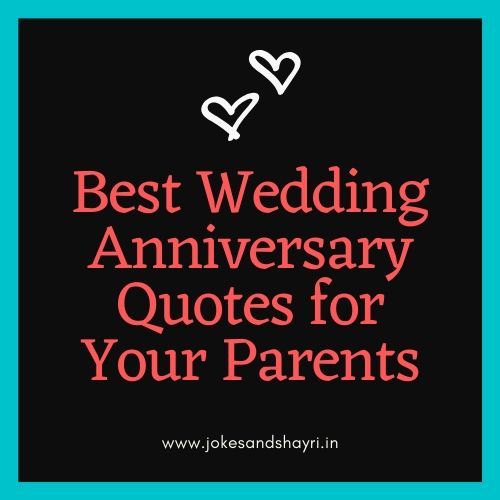 300 Wedding Anniversary Wishes Messages Quotes For Your Parents Remember how your parents make you laugh when you feel low, and how funny they act just. jokesandshayri in